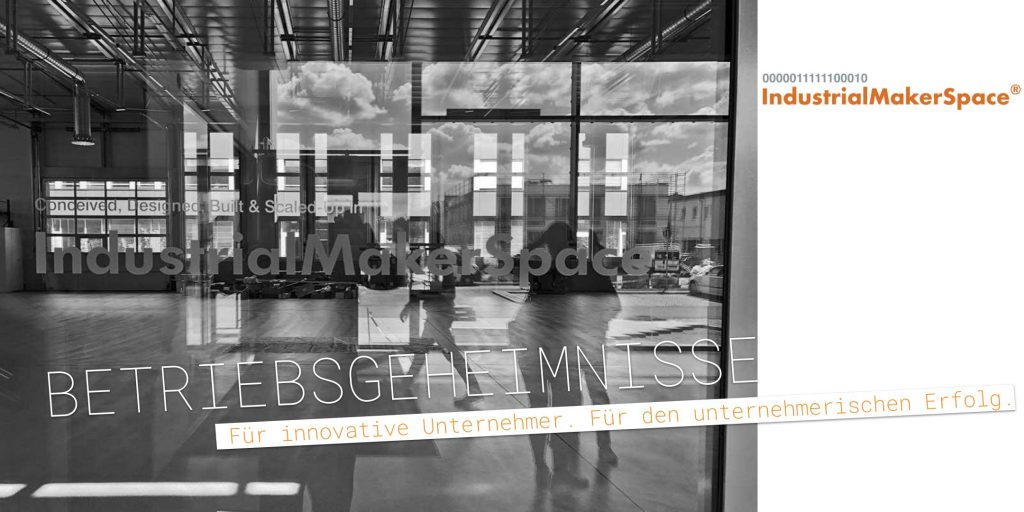 Betriebsgeheimnisse_IndustrialMakerSpace_Digitale_Geschäftsmodelle